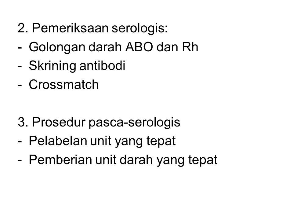 2. Pemeriksaan serologis: