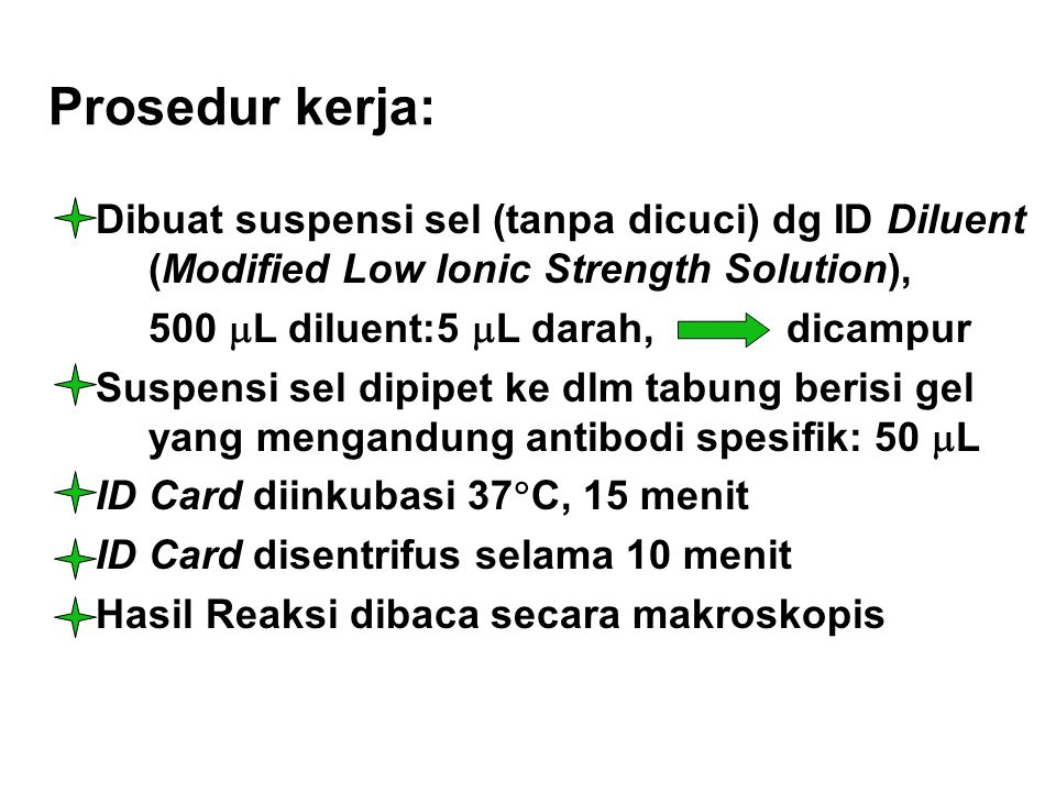 Prosedur kerja: Dibuat suspensi sel (tanpa dicuci) dg ID Diluent (Modified Low Ionic Strength Solution),