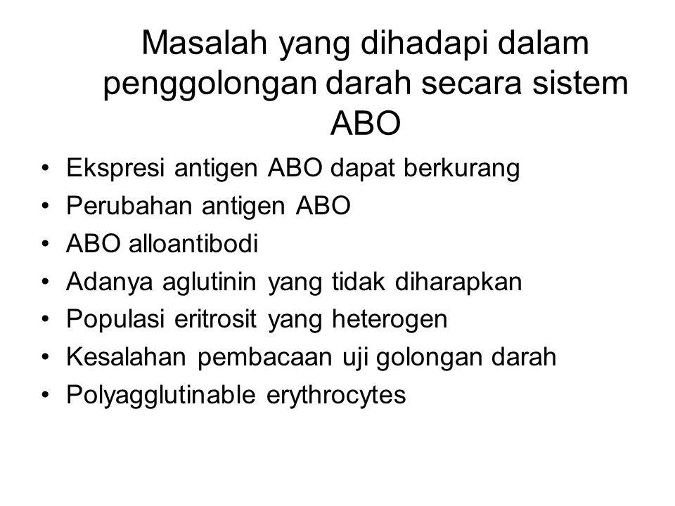 Masalah yang dihadapi dalam penggolongan darah secara sistem ABO