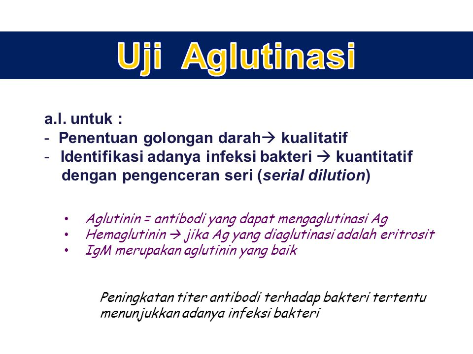 Uji Aglutinasi a.l. untuk : Penentuan golongan darah kualitatif
