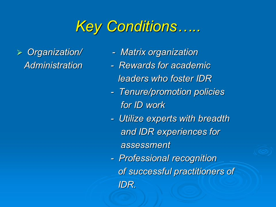 Key Conditions….. Organization/ - Matrix organization