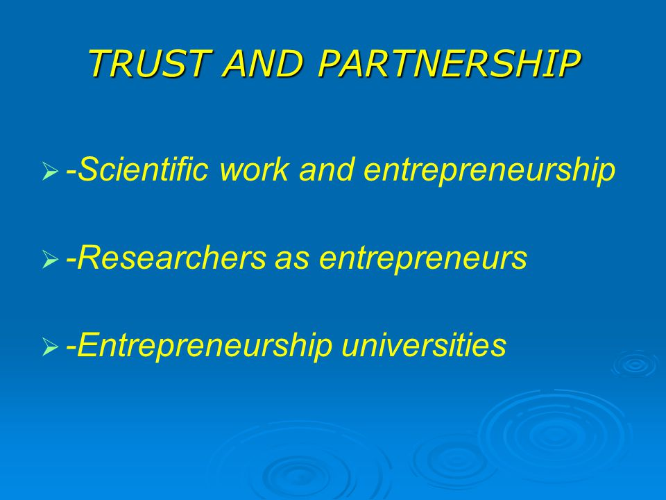 TRUST AND PARTNERSHIP -Scientific work and entrepreneurship