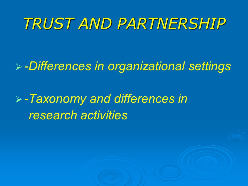 TRUST AND PARTNERSHIP -Differences in organizational settings