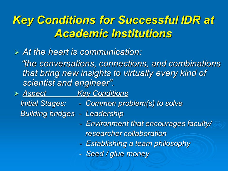 Key Conditions for Successful IDR at Academic Institutions