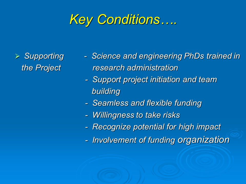 Key Conditions…. Supporting - Science and engineering PhDs trained in