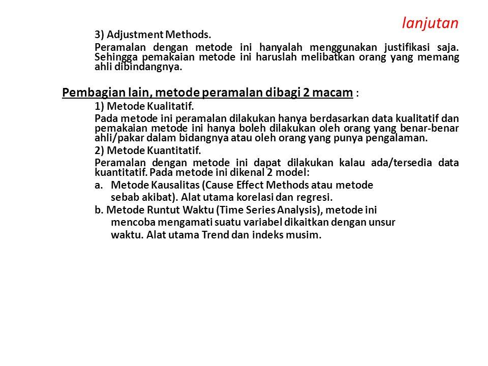 lanjutan Pembagian lain, metode peramalan dibagi 2 macam :