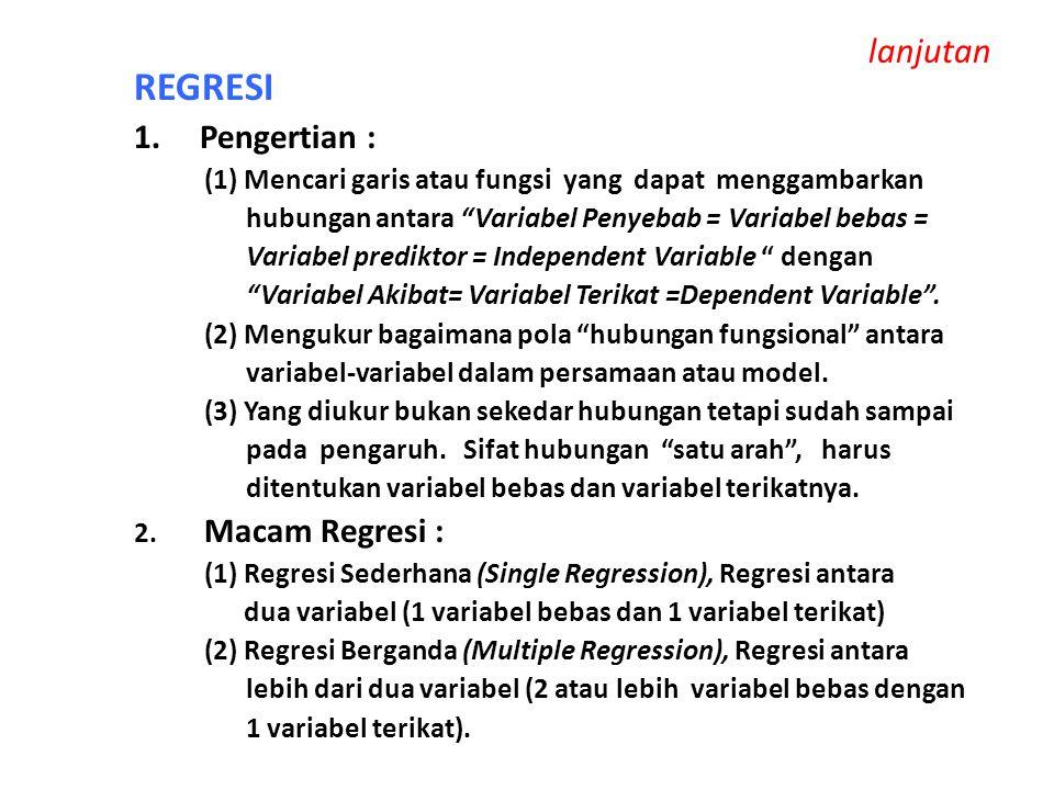 lanjutan REGRESI 1. Pengertian :