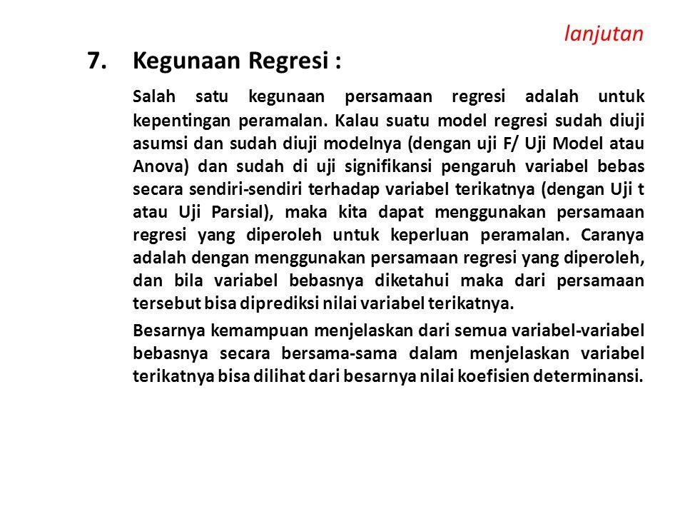 lanjutan 7. Kegunaan Regresi :