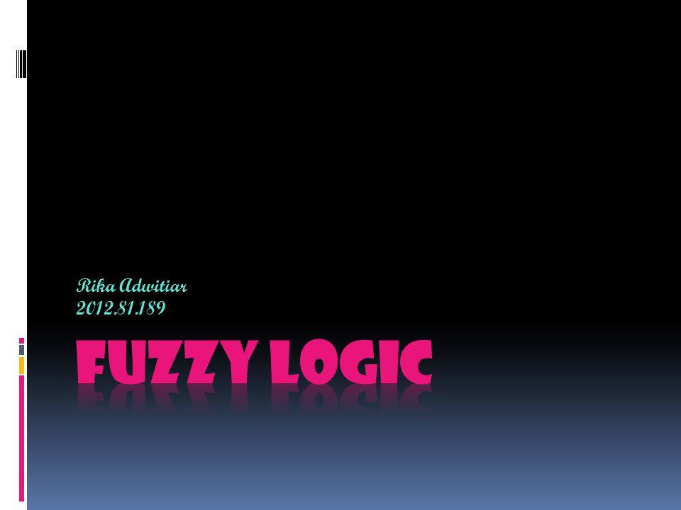 Rika Adwitiar 2012.81.189 Fuzzy Logic