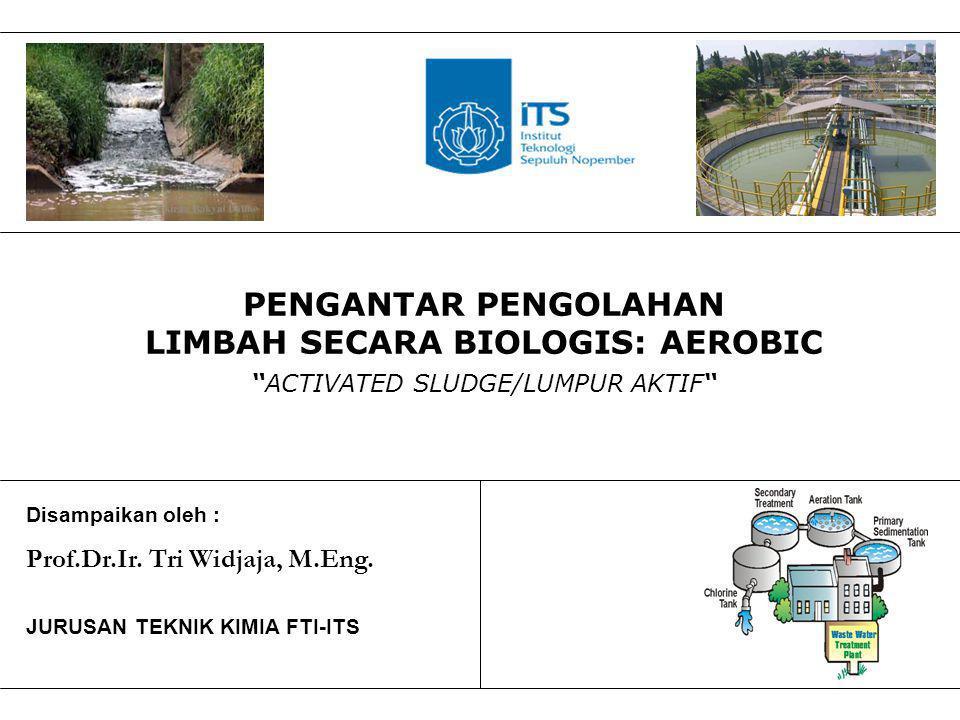 LIMBAH SECARA BIOLOGIS: AEROBIC
