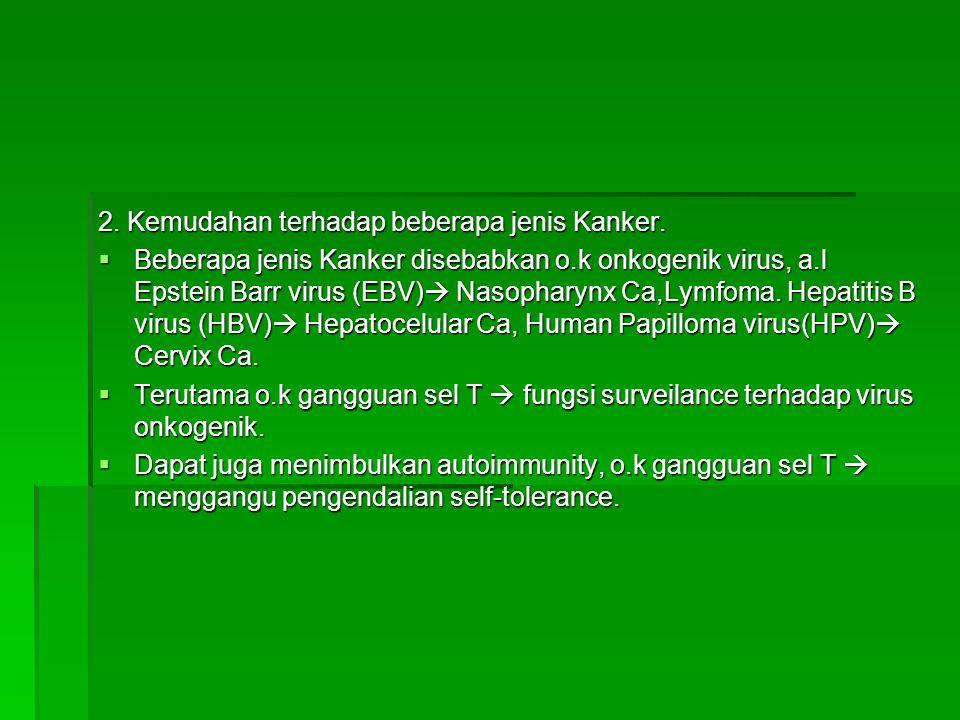 2. Kemudahan terhadap beberapa jenis Kanker.