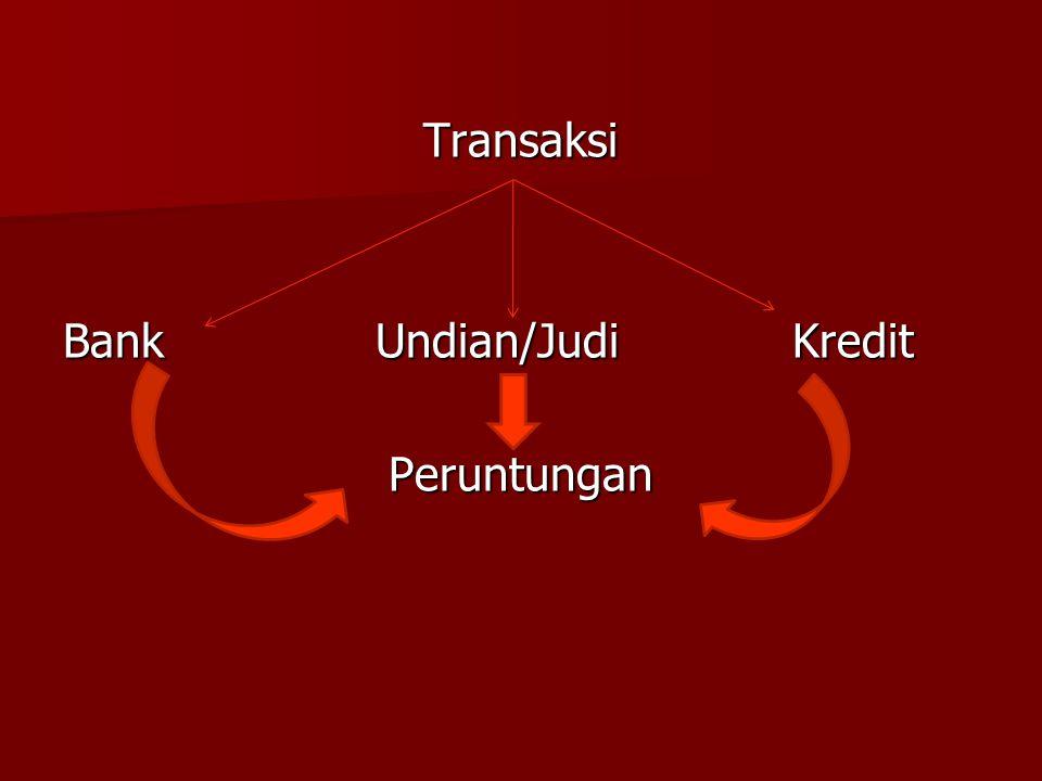 Transaksi Bank Undian/Judi Kredit Peruntungan