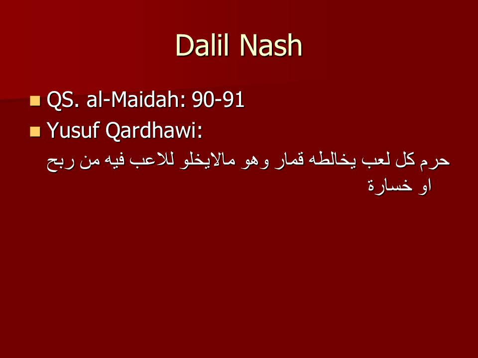 Dalil Nash QS. al-Maidah: 90-91 Yusuf Qardhawi: