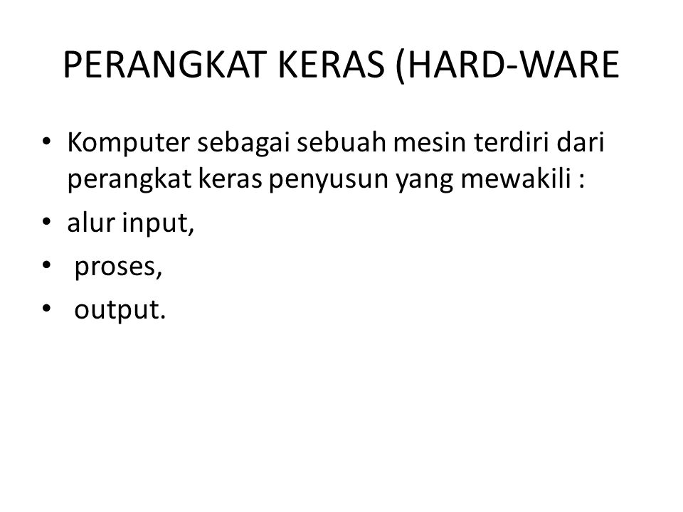 PERANGKAT KERAS (HARD-WARE