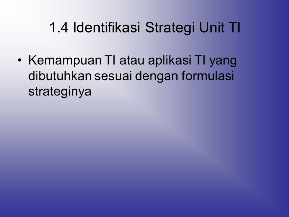1.4 Identifikasi Strategi Unit TI