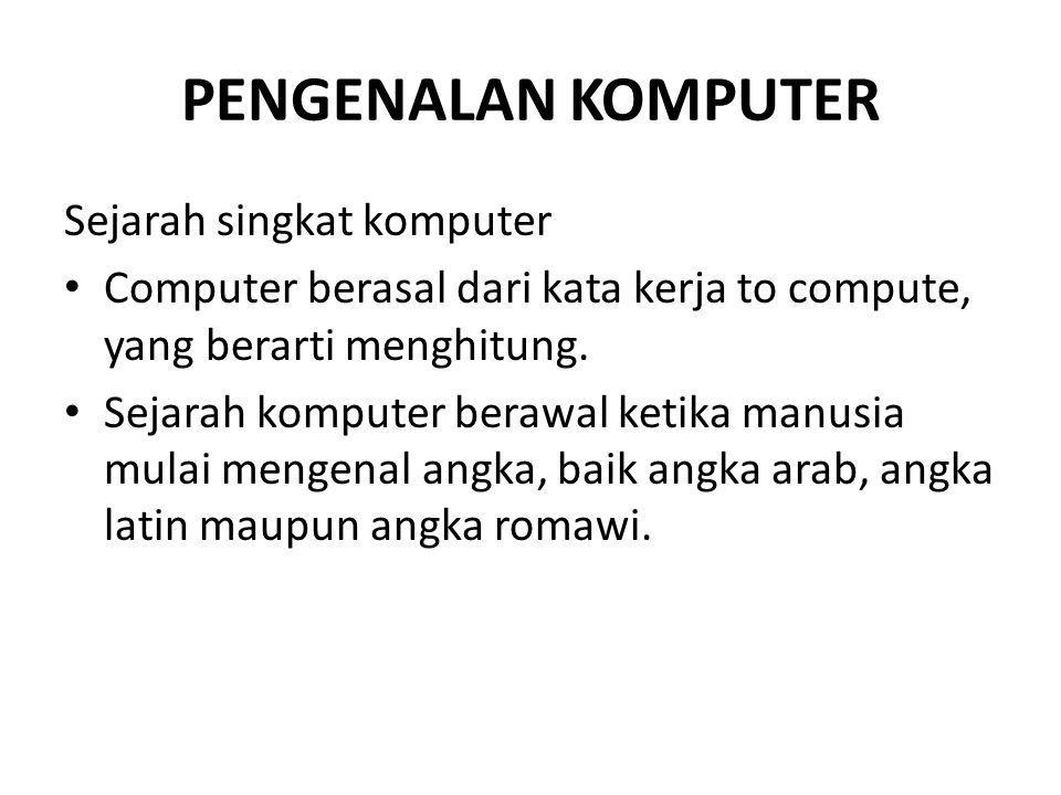 PENGENALAN KOMPUTER Sejarah singkat komputer