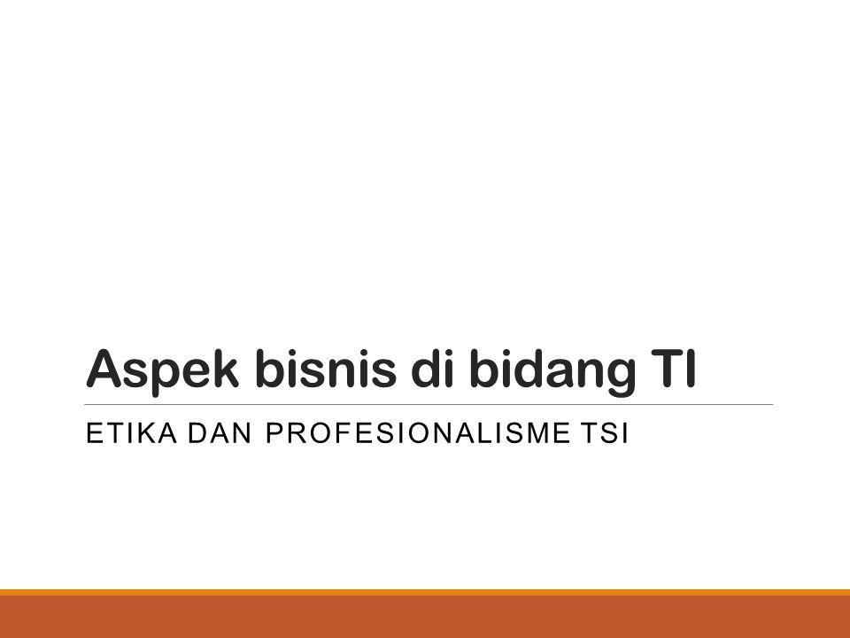 Aspek bisnis di bidang TI