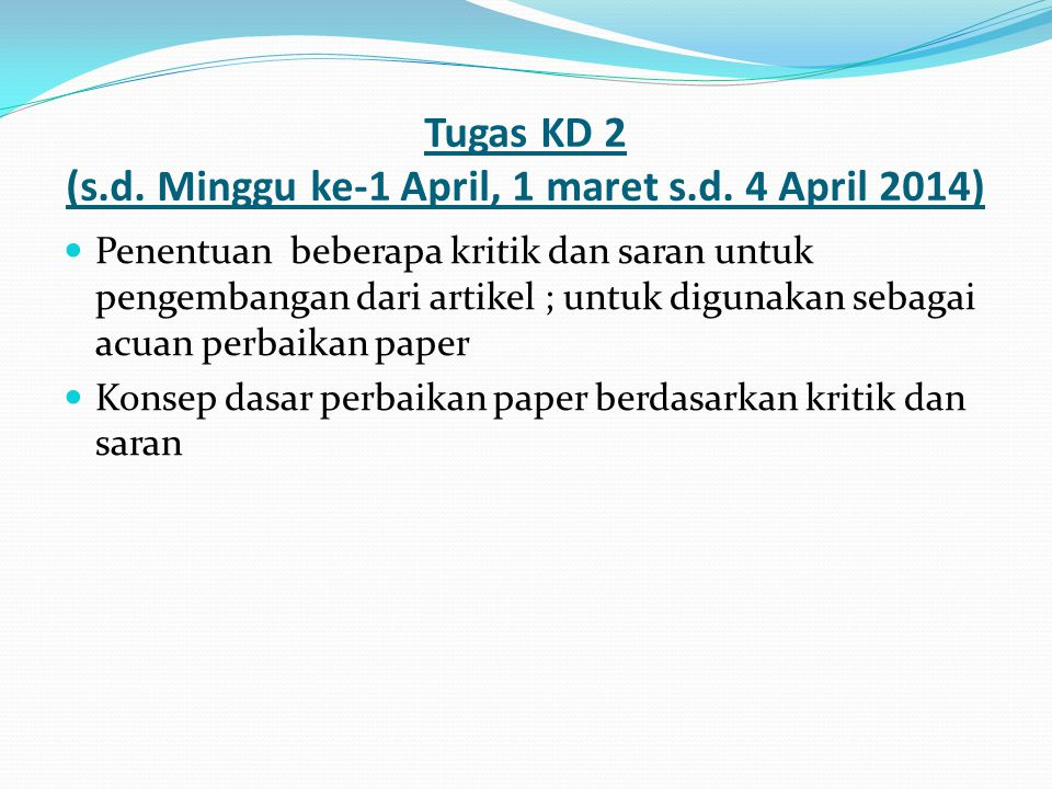 Tugas KD 2 (s.d. Minggu ke-1 April, 1 maret s.d. 4 April 2014)