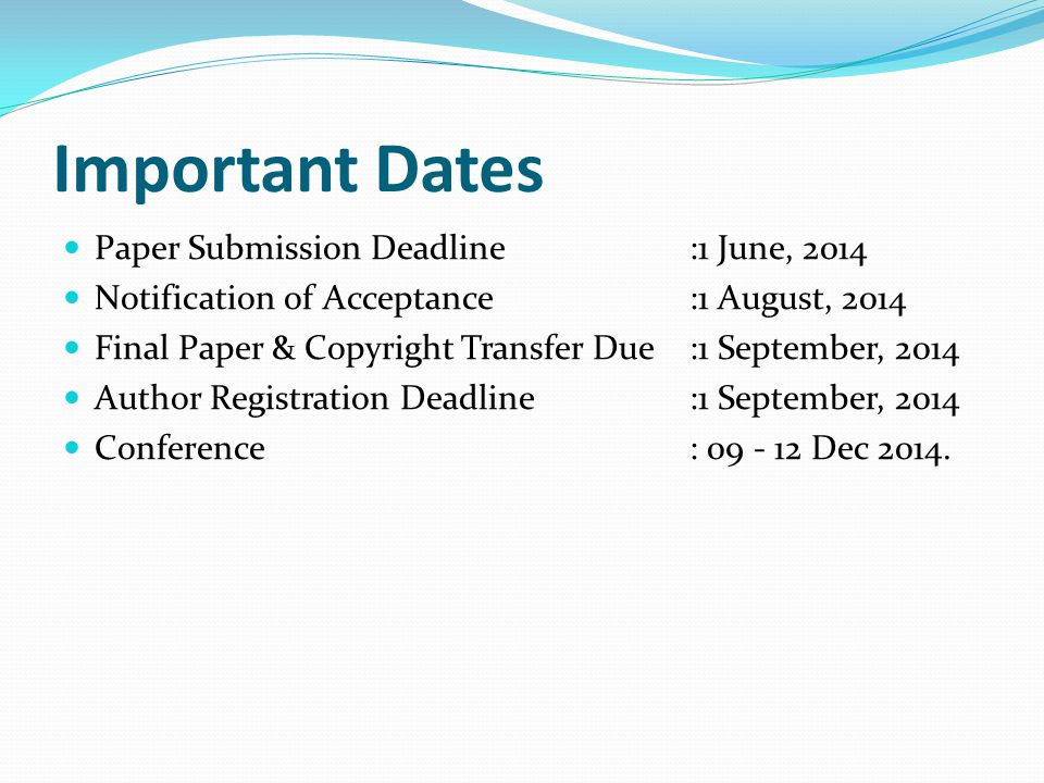 Important Dates Paper Submission Deadline :1 June, 2014