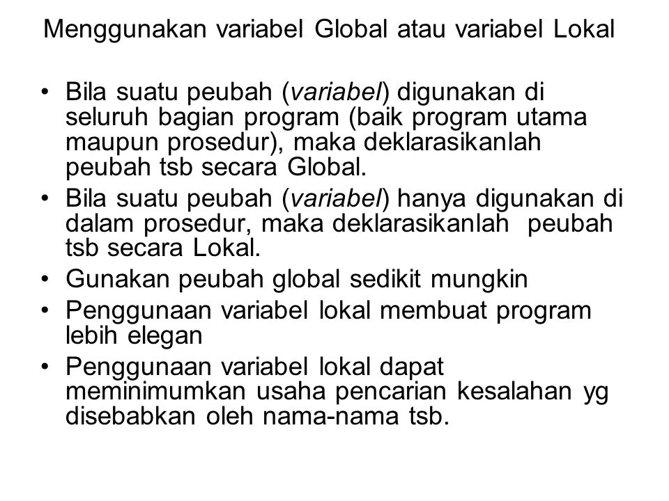 Menggunakan variabel Global atau variabel Lokal
