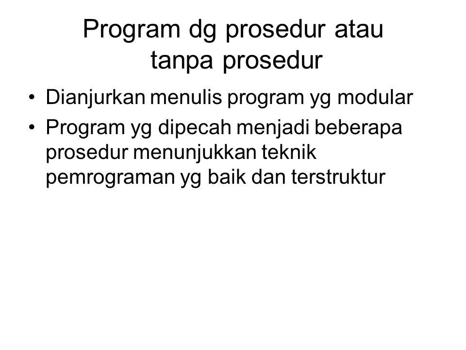 Program dg prosedur atau tanpa prosedur