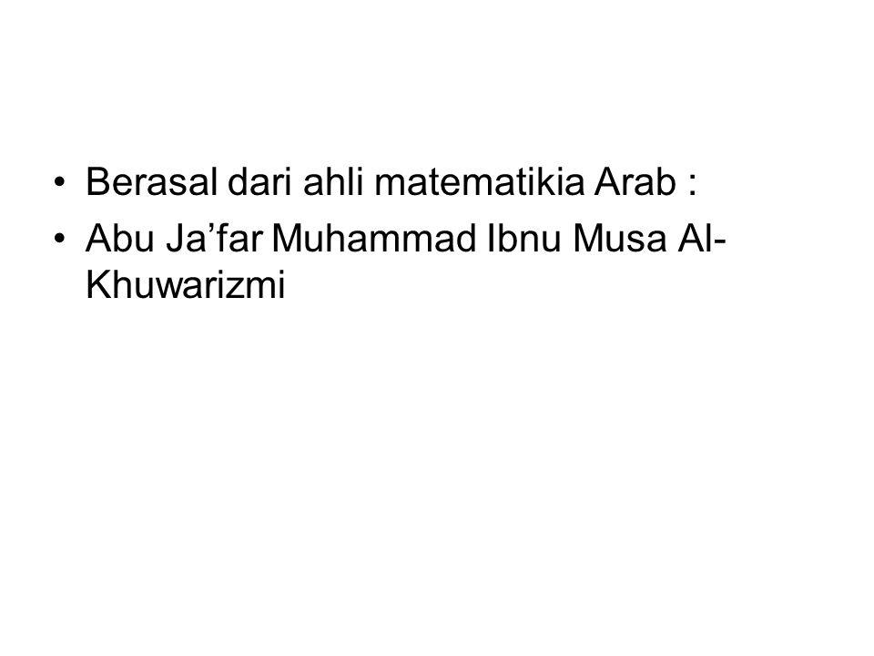 Berasal dari ahli matematikia Arab :