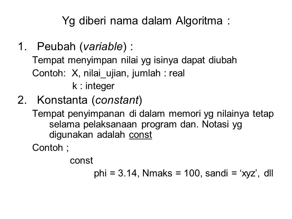 Yg diberi nama dalam Algoritma :