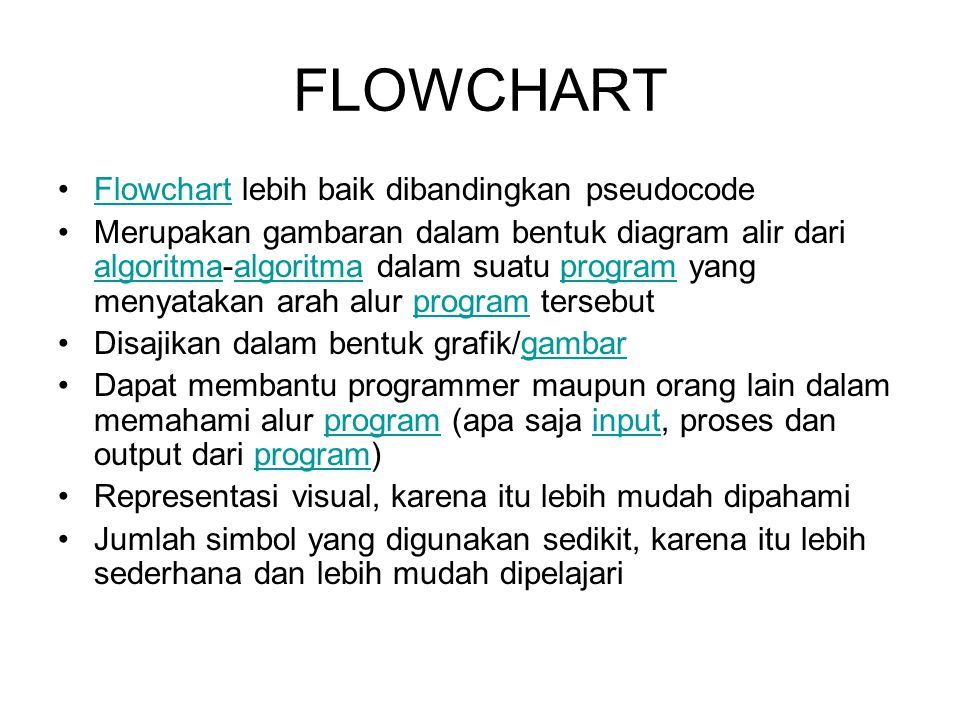 FLOWCHART Flowchart lebih baik dibandingkan pseudocode