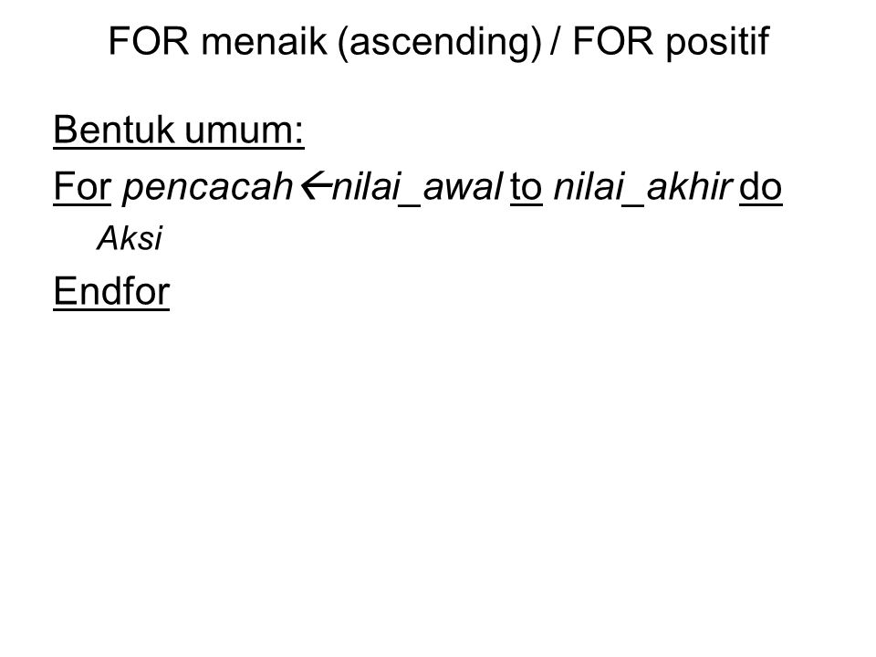 FOR menaik (ascending) / FOR positif