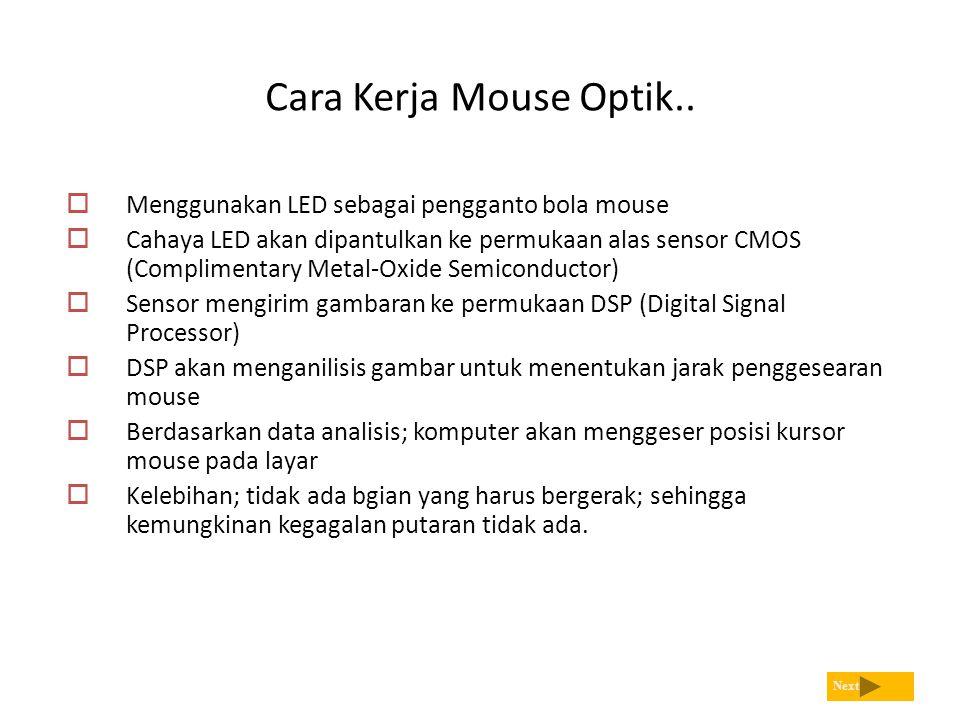 Cara Kerja Mouse Optik.. Menggunakan LED sebagai pengganto bola mouse
