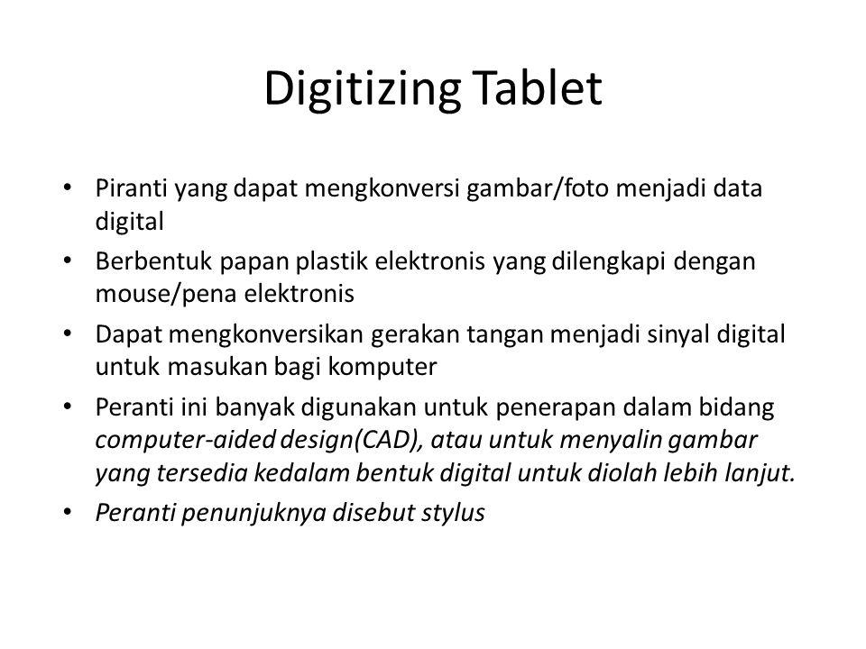 Digitizing Tablet Piranti yang dapat mengkonversi gambar/foto menjadi data digital.