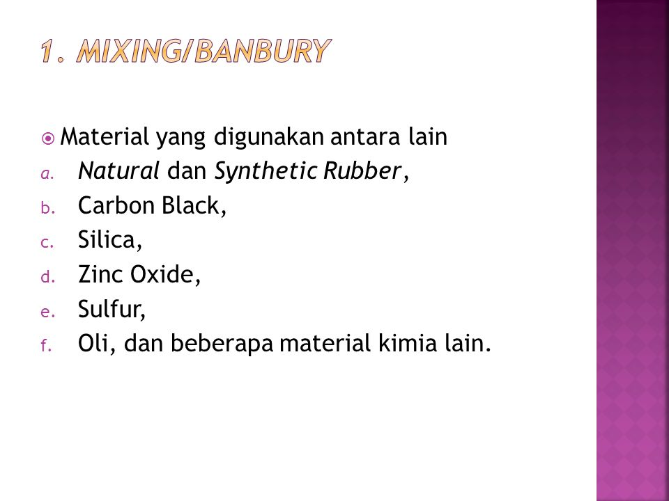 1. Mixing/banbury Material yang digunakan antara lain
