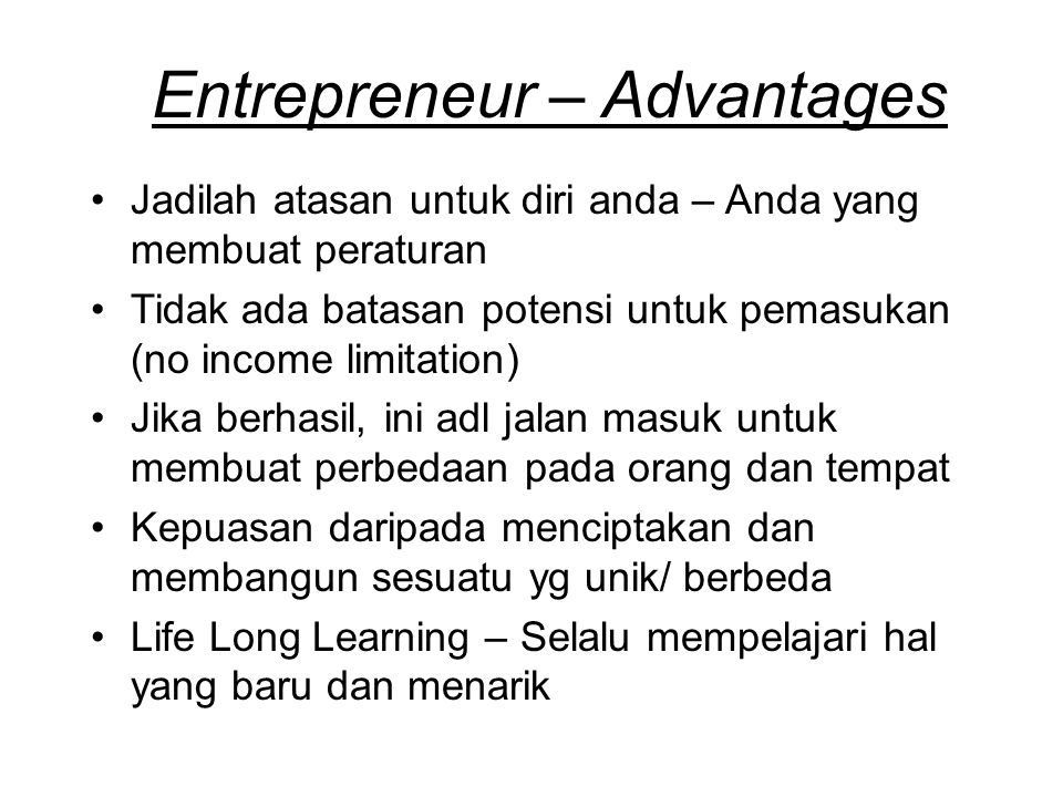 Entrepreneur – Advantages