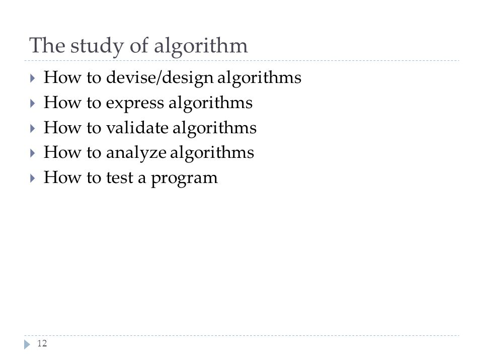 The study of algorithm How to devise/design algorithms