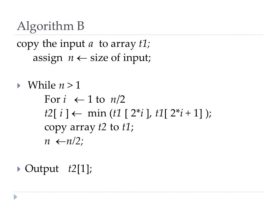 Algorithm B copy the input a to array t1; assign n  size of input;