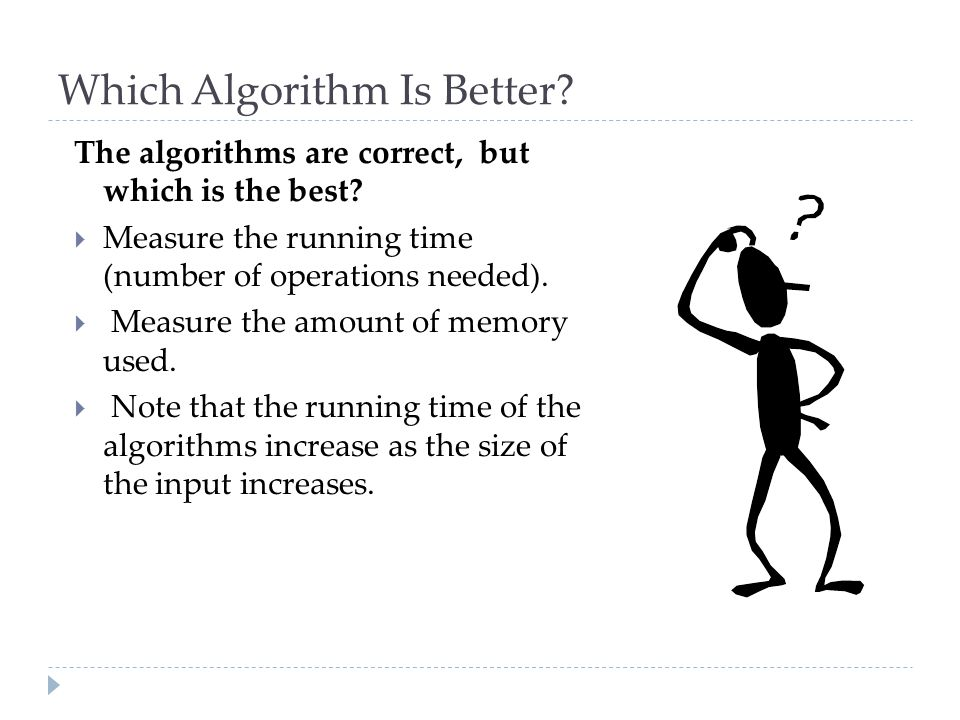 Which Algorithm Is Better
