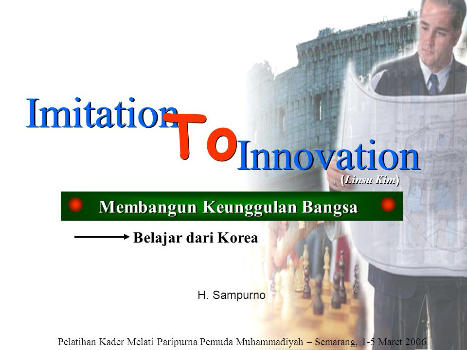 To Imitation Innovation Membangun Keunggulan Bangsa Belajar dari Korea