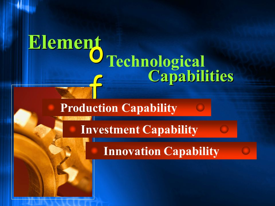 of Element Technological Capabilities Production Capability