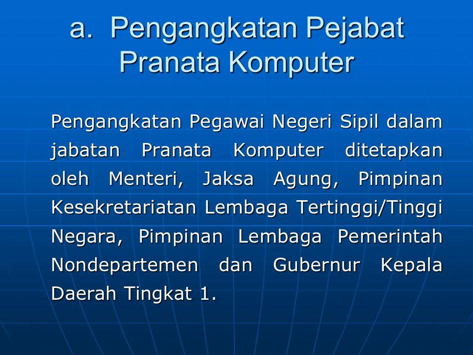 a. Pengangkatan Pejabat Pranata Komputer