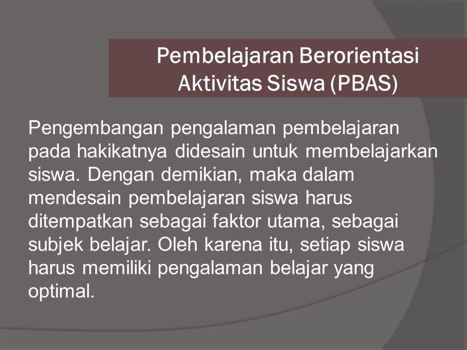 Pembelajaran Berorientasi Aktivitas Siswa (PBAS)