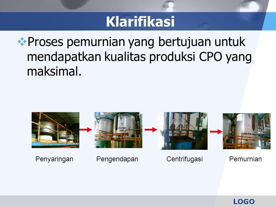 Klarifikasi Proses pemurnian yang bertujuan untuk mendapatkan kualitas produksi CPO yang maksimal. Penyaringan.