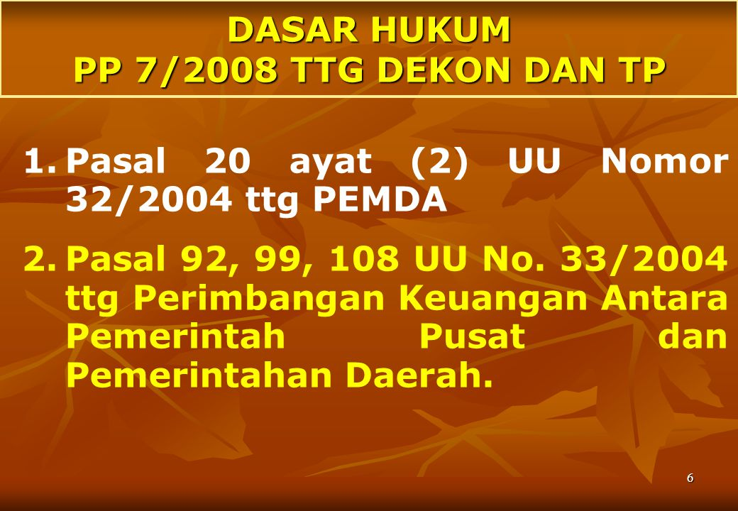 Critical Issues (Sebelum dikeluarkannya PP 7/2008) :