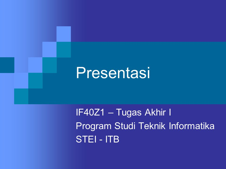 IF40Z1 – Tugas Akhir I Program Studi Teknik Informatika STEI - ITB