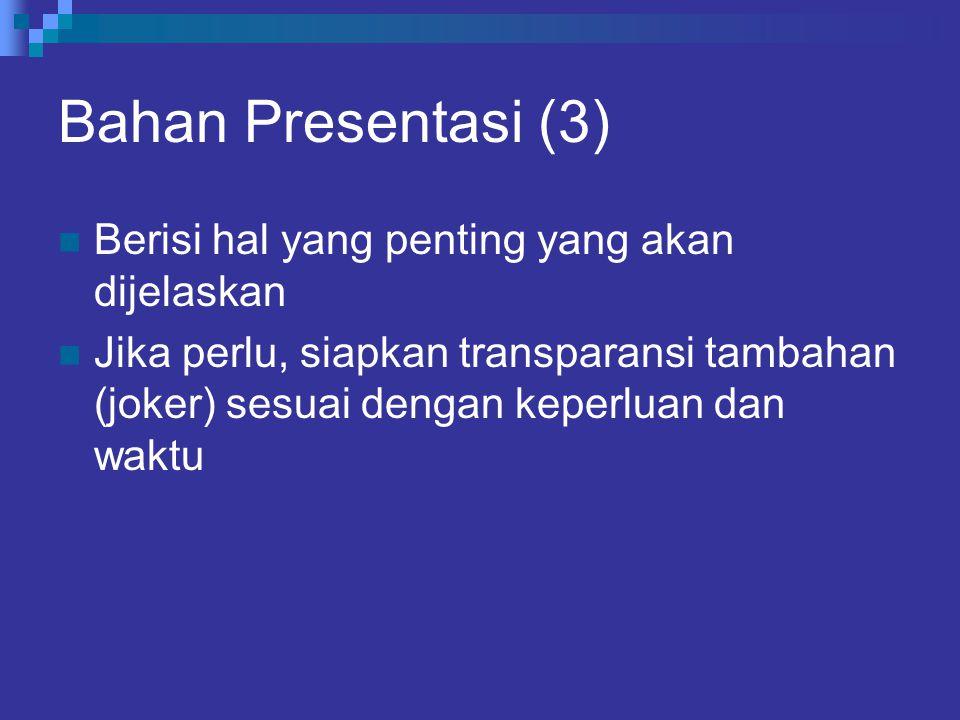Bahan Presentasi (3) Berisi hal yang penting yang akan dijelaskan