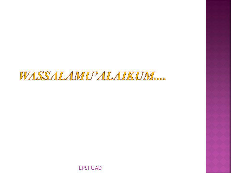 Wassalamu'alaikum.... LPSI UAD