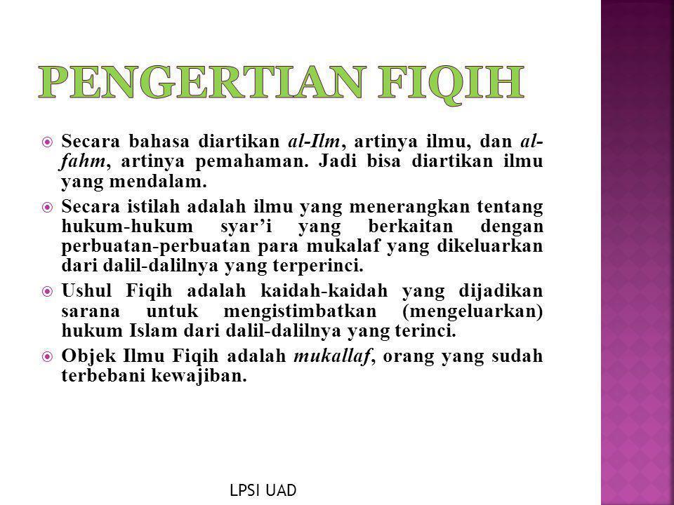 Pengertian Fiqih Secara bahasa diartikan al-Ilm, artinya ilmu, dan al- fahm, artinya pemahaman. Jadi bisa diartikan ilmu yang mendalam.