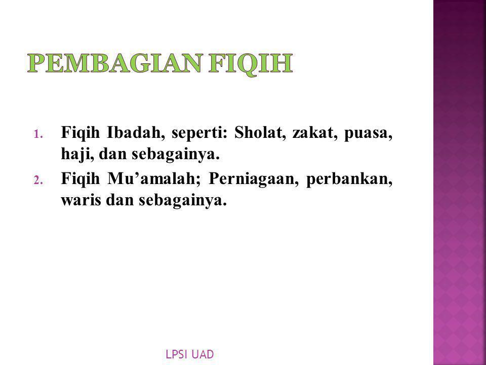 Pembagian Fiqih Pada dasarnya dibagi menjadi dua;