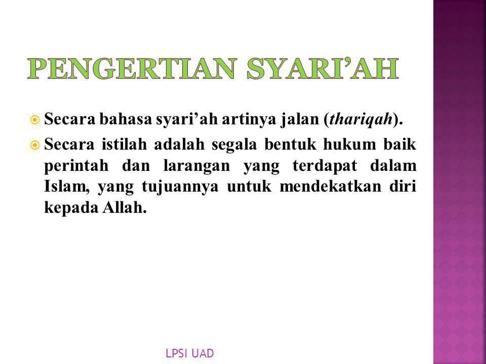 Pengertian Syari'ah Secara bahasa syari'ah artinya jalan (thariqah).