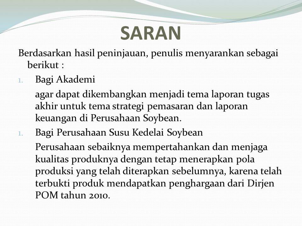 SARAN Berdasarkan hasil peninjauan, penulis menyarankan sebagai berikut : Bagi Akademi.