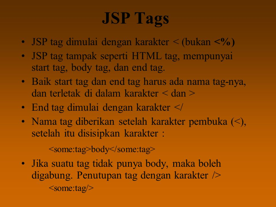 JSP Tags <some:tag>body</some:tag>